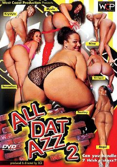 "Adult entertainment movie ""All Dat Azz 2"" starring Krystal, Angel & Destiny. Produced by West Coast Productions."