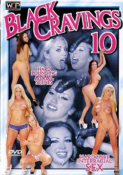 "Adult entertainment movie ""Black Cravings 10"" starring Baby Doll (II), Julie Night & Chloe Dior. Produced by West Coast Productions."