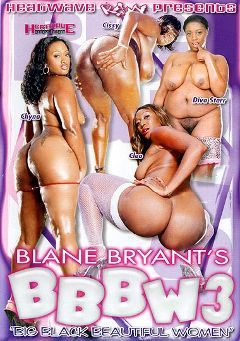 "Adult entertainment movie ""BBBW 3"" starring Cissy, Diva Starr & Chyna. Produced by Heatwave Raw."