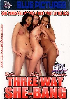 "Adult entertainment movie ""Three Way She Bang"" starring Bella (o), Pamela (o) & Sky. Produced by Caballero Video."