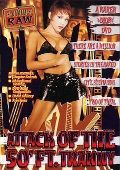 "Adult entertainment movie ""Attack Of The 50 Foot Tranny"" starring Sylvia Boots, Little Steven & Allenina. Produced by Vivid Entertainment."