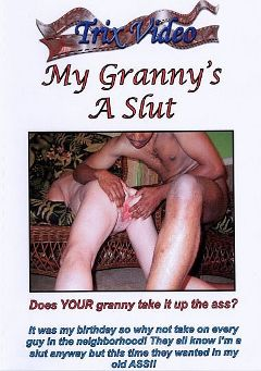 "Adult entertainment movie ""My Granny's A Slut"". Produced by Trix Productions."