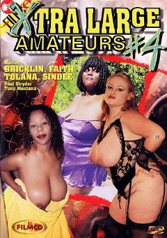 "Adult entertainment movie ""Xtra Large Amateurs 4"" starring Tolana, Faith Stevens & Sindee Williams. Produced by Filmco."