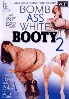 "Adult entertainment movie ""Bomb Ass White Booty 2"" starring Mysti May, Sophie Dee & Isabella Soprano. Produced by West Coast Productions."