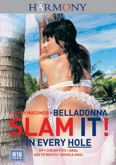 "Adult entertainment movie ""Slam It In Every Hole"" starring Belladonna, Jessica Fiorentino & Michelle Wild. Produced by Harmony Films Ltd.."