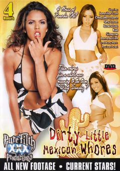 "Adult entertainment movie ""Dirty Little Mexican Whores"" starring Shy Love, Simone Claire & Jennifer Luv. Produced by Legend."
