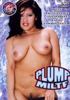 "Adult entertainment movie ""Plump Miltf"" starring Lisa Sparxxx, Lauren Taylor & Kathy. Produced by Totally Tasteless Video."