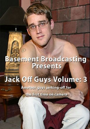 Jack Off Guys 3, starring Mitch the Bitch, Dino Farino, Bob Mitchell, Sam Slack and Joey Nurse, produced by Basement Broadcasting.