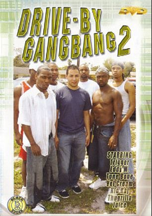 Drive-By GangBang 2, starring Eddy M., Vel Cream, Trigger (m), K. Kaj, Tone Bone, Thugzilla and Juice, produced by Black Sugar.