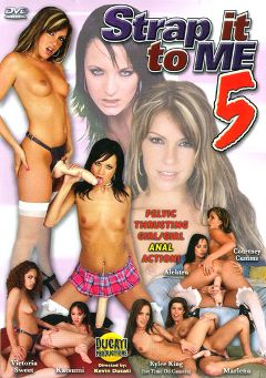 "Adult entertainment movie ""Strap It To Me 5"" starring Victoria Sweet, Courtney Cummz & Katsuni. Produced by Ducati Productions."