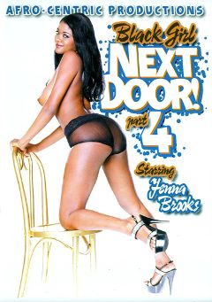 "Adult entertainment movie ""Black Girl Next Door 4"" starring Jenna Brooks, Jada Kiss & Michelle Tucker. Produced by Video Team."