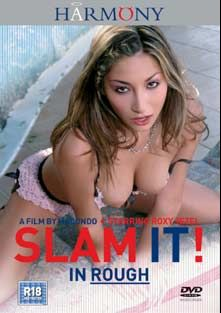 Slam It In Rough, starring Roxy Jezel, McKenzie Lee, Carla *, Jada Fire, Poppy Morgan and Monique, produced by Harmony Films Ltd..