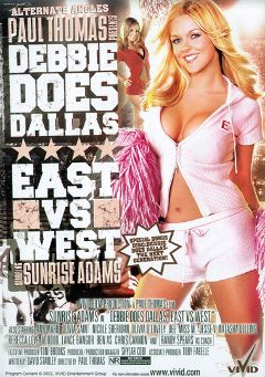 "Adult entertainment movie ""Debbie Does Dallas: East Vs West"" starring Sunrise Adams, Ben As & Miss M.. Produced by Vivid Entertainment."