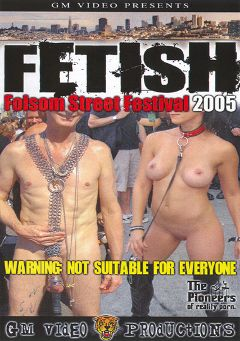 "Adult entertainment movie ""Fetish Folsom Street Festival 2005"". Produced by GM Video."