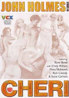 "Adult entertainment movie ""Cheri"" starring Susie Carlson, Flora McIntosh & Cindy Wilson. Produced by VCX Home Of The Classics."