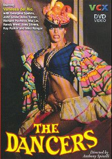The Dancers, starring Vanessa Del Rio, Anna Turner, Mike Ranger, Kay Parker, Georgina Spelvin, Mai Lin, John Leslie, Richard Pacheco, Randy West and Joey Silvera, produced by VCX Home Of The Classics.
