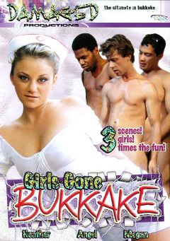 "Adult entertainment movie ""Girls Gone Bukkake"" starring Heather, Angel & Megan. Produced by Damaged Productions."