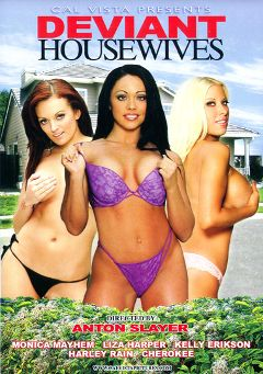 "Adult entertainment movie ""Deviant Housewives"" starring Harley Raine, Monica Mayhem & Liza Harper. Produced by Metro Media Entertainment."