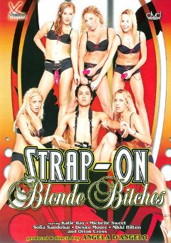 "Adult entertainment movie ""Strap-On Blonde Bitches"" starring Nikki Hilton, Sofia Sandobar & Desire Moore. Produced by Legend."