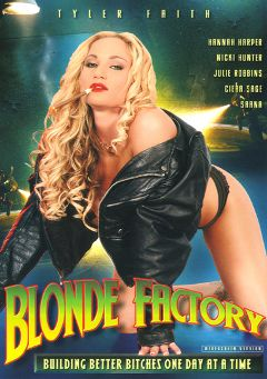 "Adult entertainment movie ""Blonde Factory"" starring Nicki Hunter, Tyler Faith & Hannah Harper. Produced by Sin City."