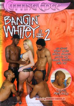 "Adult entertainment movie ""Bangin' Whitey 2"" starring Cameron Steel, Jamie Tyler & Katie Rae. Produced by Legend."