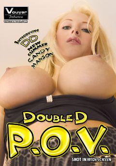 "Adult entertainment movie ""Double D P.O.V. 2"" starring Candy Manson, Tiffany Diguanni & Evie Delatosso. Produced by Vouyer Productions."