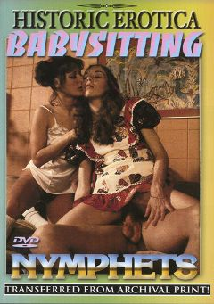 "Adult entertainment movie ""Babysitting Nymphets"". Produced by Historic Erotica."