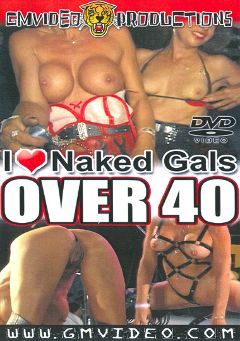 "Adult entertainment movie ""I Love Naked Gals Over 40"". Produced by GM Video."