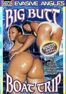 Big Butt Boat Trip, starring Karma Storm, Honey, Star (I), Janet Nasty, Victoria Allure, Nathan Threat, Deep Threat, Charlie Mack, Annabelle and Mark Anthony, produced by Evasive Angles.
