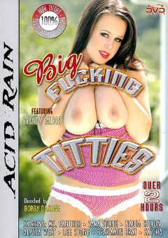 "Adult entertainment movie ""Big Fucking Titties"" starring Brandy Talore, Sara Stone & Ms. Panther. Produced by Acid Rain."
