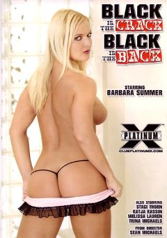 "Adult entertainment movie ""Black In The Crack Black In The Back"" starring Melissa Lauren, Barbara Summer & Katja Kassin. Produced by Platinum X Pictures."