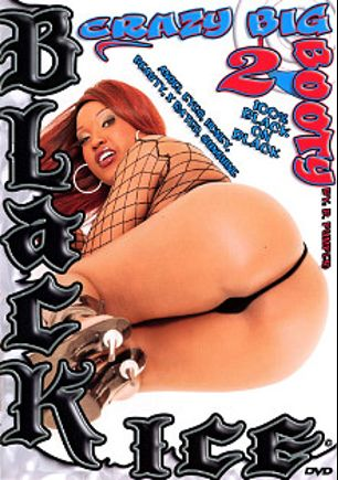 Crazy Big Booty 2, starring Angel Eyes, Sunshine, Honey, Ghetto Child, X-Rated, Beauty Dior, Rico Strong, Brian Pumper, Wesley Pipes and Devlin Weed, produced by Black Ice.