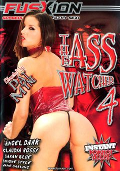"Adult entertainment movie ""The Ass Watcher 4"" starring Angel Dark, Claudia Rossi & Jane Darling. Produced by Fusxion."