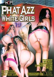 """Just Added presents the adult entertainment movie """"Phat Azz White Girls 19""""."""