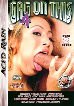 "Adult entertainment movie ""Gag On This 4"" starring Myah Monroe, Brooke Haven & Sandra Romain. Produced by Acid Rain."