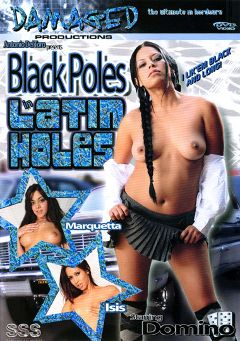"Adult entertainment movie ""Black Poles In Latin Holes"" starring Marquetta Jewel, Isis Love & Ice La Fox. Produced by Damaged Productions."