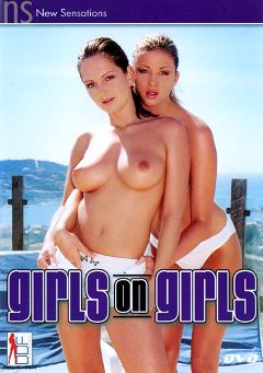 "Adult entertainment movie ""Girls on Girls"" starring Sandra Shine, Julie Silver & Monica Sweetheart. Produced by New Sensations."