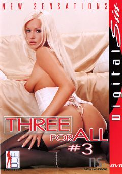 "Adult entertainment movie ""Three For All 3"" starring Jennifer Dark, Nikki Blond & Rita Faltoyano. Produced by New Sensations."
