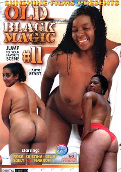 "Adult entertainment movie ""Old Black Magic 11"" starring Marron, Celia & Rose *. Produced by Sunshine Films."