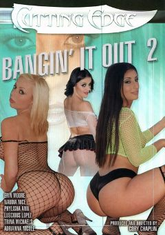 "Adult entertainment movie ""Bangin' It Out 2"" starring Adrianna Nicole, Luscious Lopez & Naudia Nice. Produced by Pussyman."