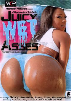 "Adult entertainment movie ""Juicy Wet Asses"" starring Roxy Reynolds, Cali Sunshine & Love. Produced by West Coast Productions."