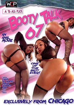 "Adult entertainment movie ""Booty Talk 67"" starring Ms. Horny, Goddess & Cream. Produced by West Coast Productions."