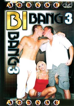 "Adult entertainment movie ""Bi Bang 3"" starring Timothy, Steve & Angel *. Produced by The Agency."