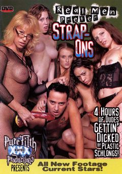 "Adult entertainment movie ""Real Men Prefer Strap-Ons"". Produced by Legend."