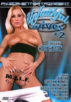 "Adult entertainment movie ""Unfaithful Wives 2"" starring Holly Halston, Angela Tiger & Carolyn Monroe. Produced by Avica Entertainment."