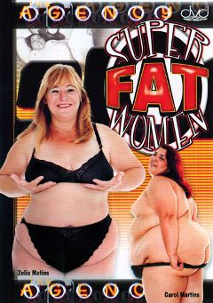 "Adult entertainment movie ""Super Fat Women"" starring Carol Martins, Sindee Williams & Shanda. Produced by The Agency."