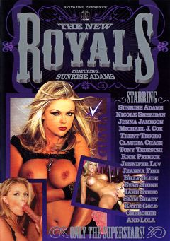 "Adult entertainment movie ""The New Royals:  Sunrise Adams"" starring Sunrise Adams, Rick Patrick & Trent Tesoro. Produced by Vivid Entertainment."