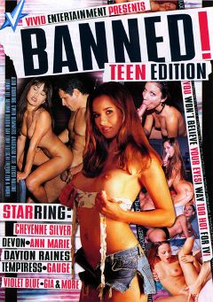 "Adult entertainment movie ""Banned Teen Edition"" starring Alexis Malone, Catalina & Gauge. Produced by Vivid Entertainment."