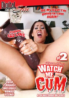 "Adult entertainment movie ""Watch Me Cum 2"" starring Brea Bennett, Dana Vespoli & Isis Love. Produced by Digital Sin."