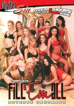 "Adult entertainment movie ""Fill 'Em All"" starring Katy Caro, Tera Bond & Judith Fox. Produced by Digital Sin."